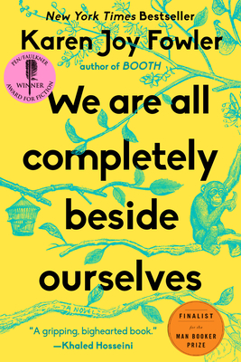 We Are All Completely Beside Ourselves: A Novel Cover Image