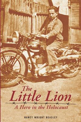 The Little Lion: A Hero in the Holocaust Cover Image