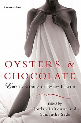Oysters & Chocolate: Erotic Stories of Every Flavor Cover Image