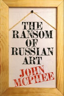The Ransom of Russian Art Cover