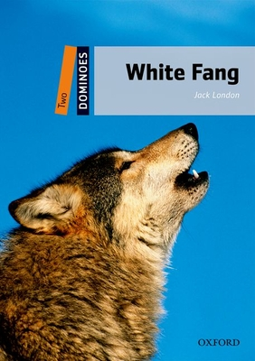 White Fang (Dominoes: Level 2) Cover Image