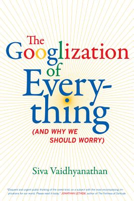 The Googlization of Everything Cover
