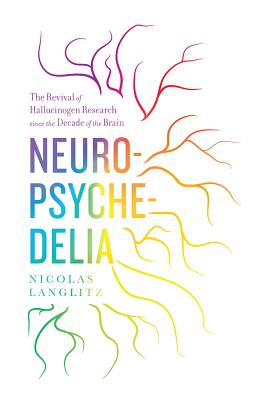 Neuropsychedelia: The Revival of Hallucinogen Research since the Decade of the Brain Cover Image