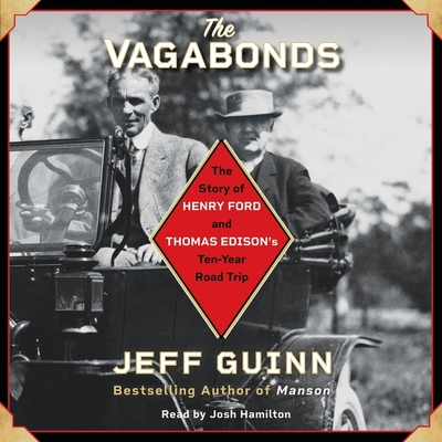 The Vagabonds: The Story of Henry Ford and Thomas Edison's Ten-Year Road Trip Cover Image