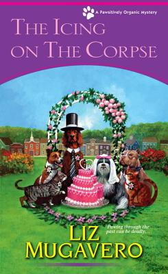 The Icing on the Corpse (A Pawsitively Organic Mystery #3) Cover Image