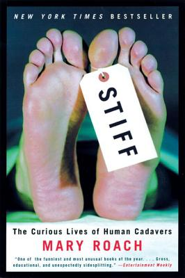 Stiff: The Curious Lives of Human Cadavers Cover Image