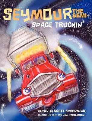 Seymour the Semi- Space Truckin' Cover Image