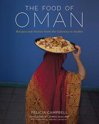 The Food of Oman: Recipes and Stories from the Gateway to Arabia Cover Image
