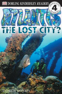 DK Readers L4: Atlantis: The Lost City? (DK Readers Level 4) Cover Image