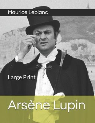 Arsène Lupin: Large Print | brookline booksmith