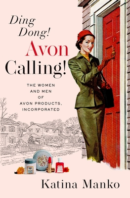 Ding Dong! Avon Calling!: The Women and Men of Avon Products, Incorporated Cover Image