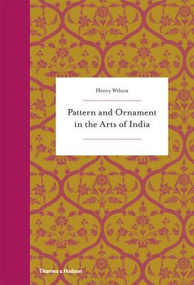 Pattern and Ornament in the Arts of India Cover Image