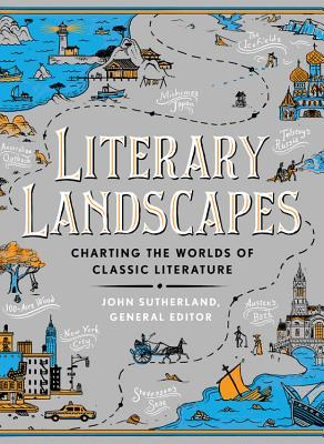 Literary Landscapes: Charting the Worlds of Classic Literature (Literary Worlds Series) Cover Image