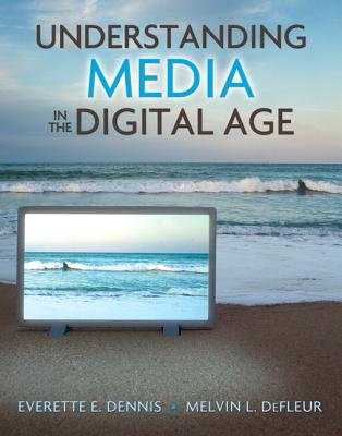 Understanding Media in the Digital Age: Connections for Communication, Society, and Culture Cover Image