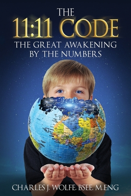 The 11: 11 Code: The Great Awakening by the Numbers Cover Image