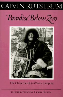 Paradise Below Zero: The Classic Guide to Winter Camping (Fesler-Lampert Minnesota Heritage) Cover Image