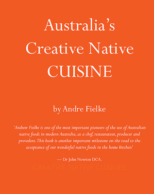 Australia's Creative Native Cuisine Cover Image