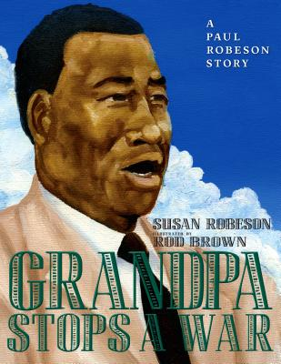 Grandpa Stops a War: A Paul Robeson story Cover Image