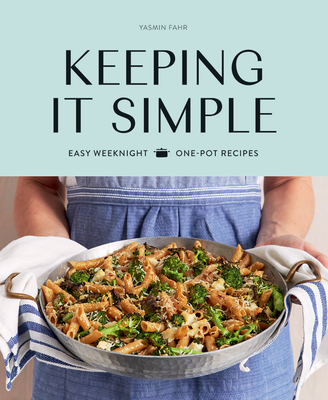Keeping It Simple: Easy Weeknight One-pot Recipes Cover Image