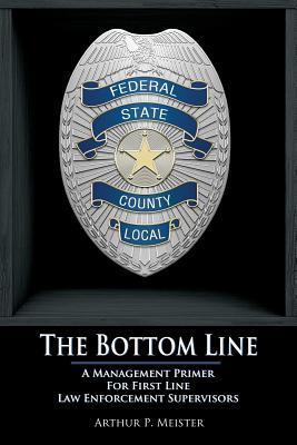 The Bottom Line - A management primer for first line law enforcement supervisors Cover Image