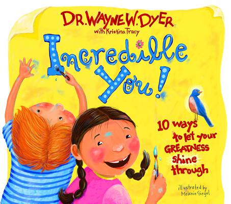 Incredible You!: 10 Ways to Let Your Greatness Shine Through Cover Image