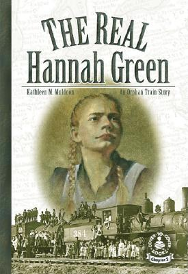 The Real Hannah Green: An Orphan Train Story (Cover-To-Cover Chapter Books) Cover Image