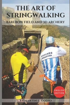 The Art of StringWalking: BAREBOW FIELD and 3D ARCHERY Cover Image