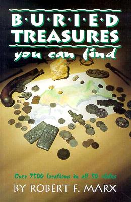 Buried Treasures You Can Find: Over 7500 Locations in All 50 States (Treasure Hunting Text) Cover Image