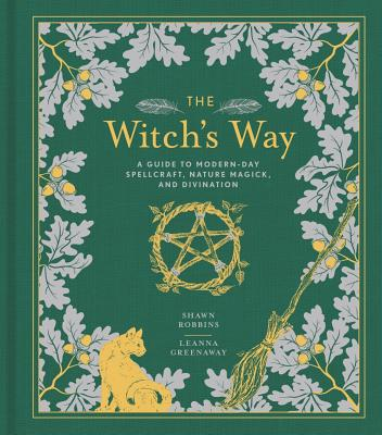 The Witch's Way, Volume 5: A Guide to Modern-Day Spellcraft, Nature Magick, and Divination (Modern-Day Witch #5) Cover Image