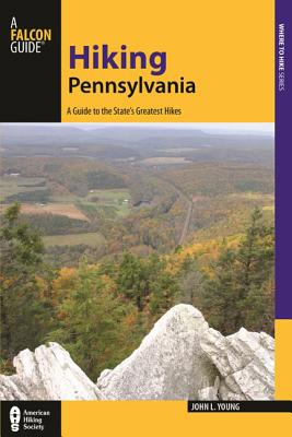 Hiking Pennsylvania: A Guide to the State's Greatest Hikes (State Hiking Guides) Cover Image
