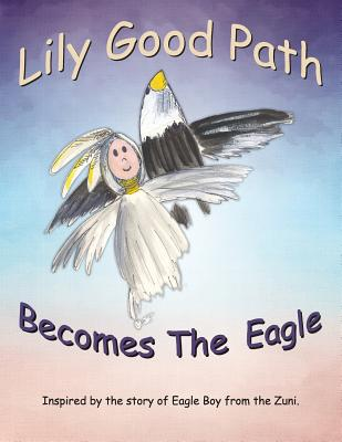Lily Good Path Becomes the Eagle Cover Image