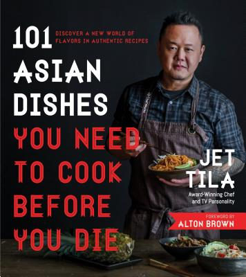 101 Asian Dishes You Need to Cook Before You Die: Discover a New World of Flavors in Authentic Recipes Cover Image