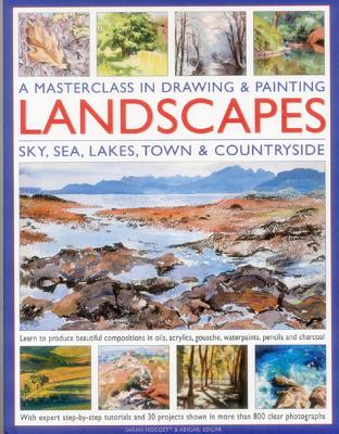 A Masterclass in Drawing & Painting Landscapes: Sky, Sea, Lakes, Town & Countryside Cover Image