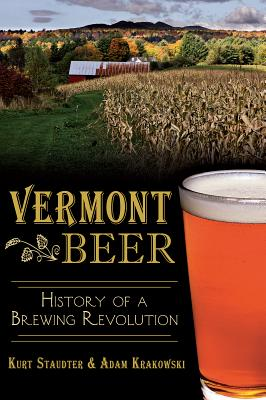Vermont Beer: History of a Brewing Revolution (American Palate) Cover Image