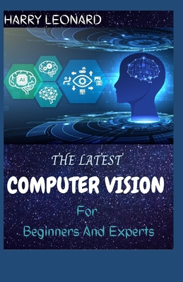 THE LATEST COMPUTER VISION For Beginners And Experts: Procedure And Demand Cover Image