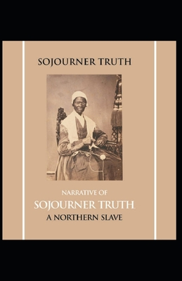 Narrative of Sojourner Truth: A Northern Slave: Sojourner Truth (History & Criticism, Regional Culture) [Annotated] Cover Image
