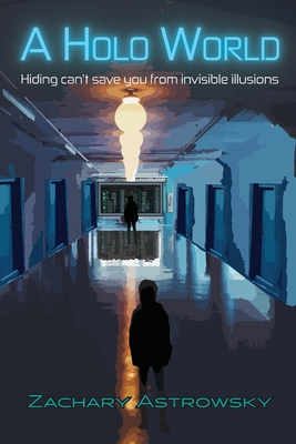 A Holo World: Hiding Can't Save You From Invisible Illusions Cover Image