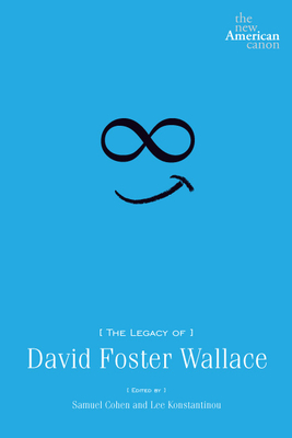 The Legacy of David Foster Wallace Cover