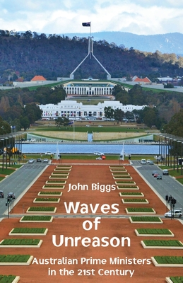 Waves of Unreason: Australian Prime Ministers in the 21st Century Cover Image