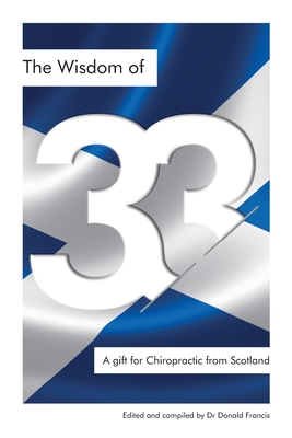 The Wisdom of 33: A gift for Chiropractic from Scotland Cover Image