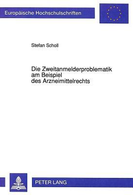 Die Zweitanmelderproblematik Am Beispiel Des Arzneimittelrechts (Europaeische Hochschulschriften / European University Studie #1268) Cover Image