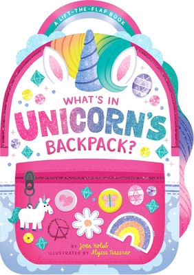 What's in Unicorn's Backpack?: A Lift-the-Flap Book Cover Image