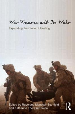 War Trauma and Its Wake: Expanding the Circle of Healing (Routledge Psychosocial Stress) Cover Image