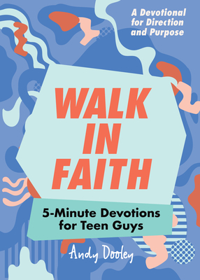 Walk in Faith: 5-Minute Devotions for Teen Guys Cover Image