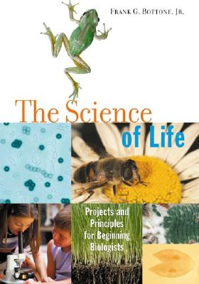 The Science of Life: Projects and Principles for Beginning Biologists Cover Image