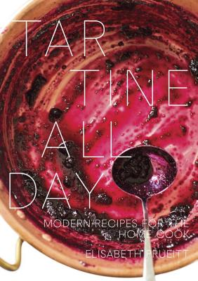 Tartine All Day: Modern Recipes for the Home Cook Cover Image