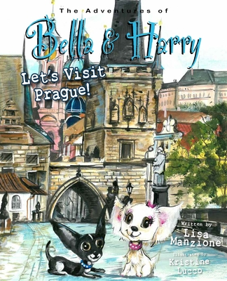 Let's Visit Prague!: Adventures of Bella & Harry Cover Image