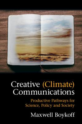 Creative (Climate) Communications: Productive Pathways for Science, Policy and Society Cover Image