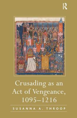 Crusading as an Act of Vengeance, 1095-1216 Cover Image