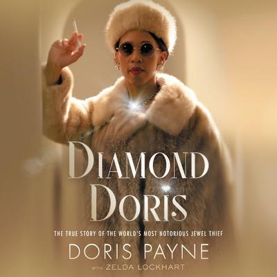 Diamond Doris Lib/E: The True Story of the World's Most Notorious Jewel Thief Cover Image